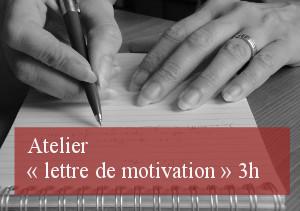 Atelier « lettre de motivation »  3h
