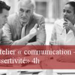 Atelier « communication – assertivité » 4h